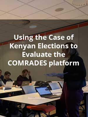 Using the Case of Kenyan Elections to Evaluate the COMRADES platform